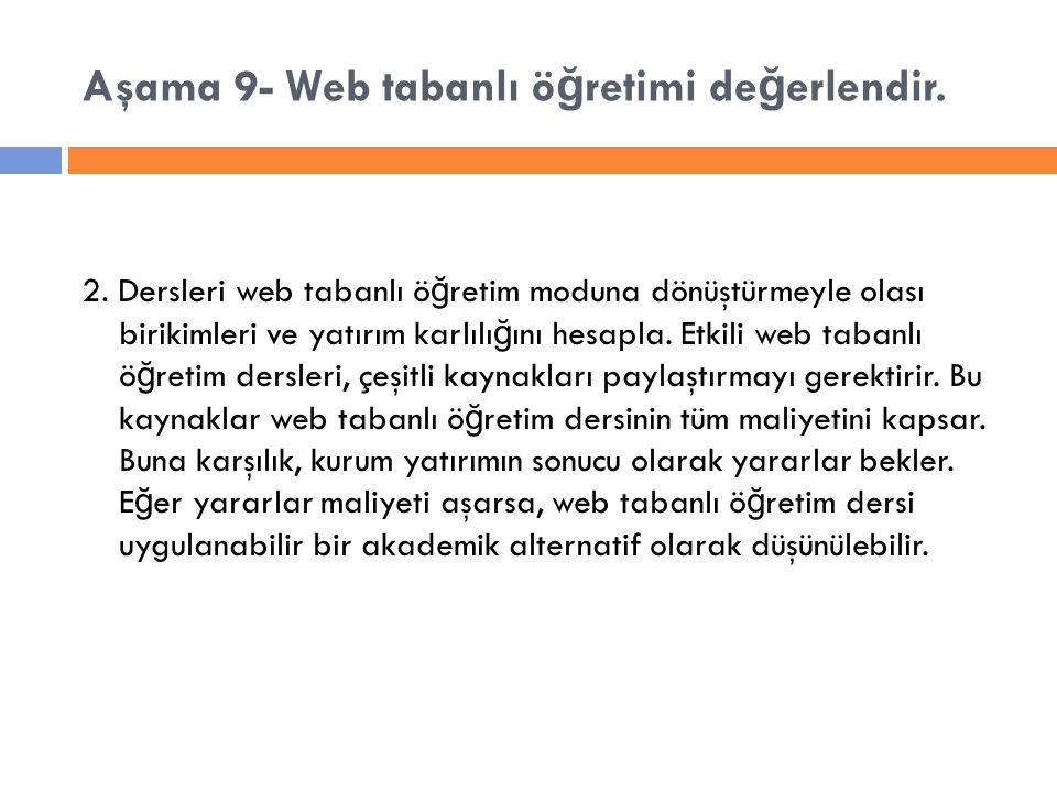 2. Dersleri web tabanlı ö ğ retim moduna dönüştürmeyle olası birikimleri ve yatırım karlılı ğ ını hesapla. Etkili web tabanlı ö ğ retim dersleri, çeşi