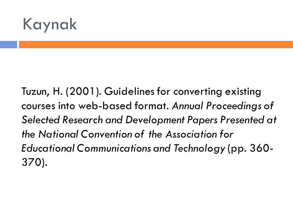 Kaynak Tuzun, H.(2001). Guidelines for converting existing courses into web-based format.