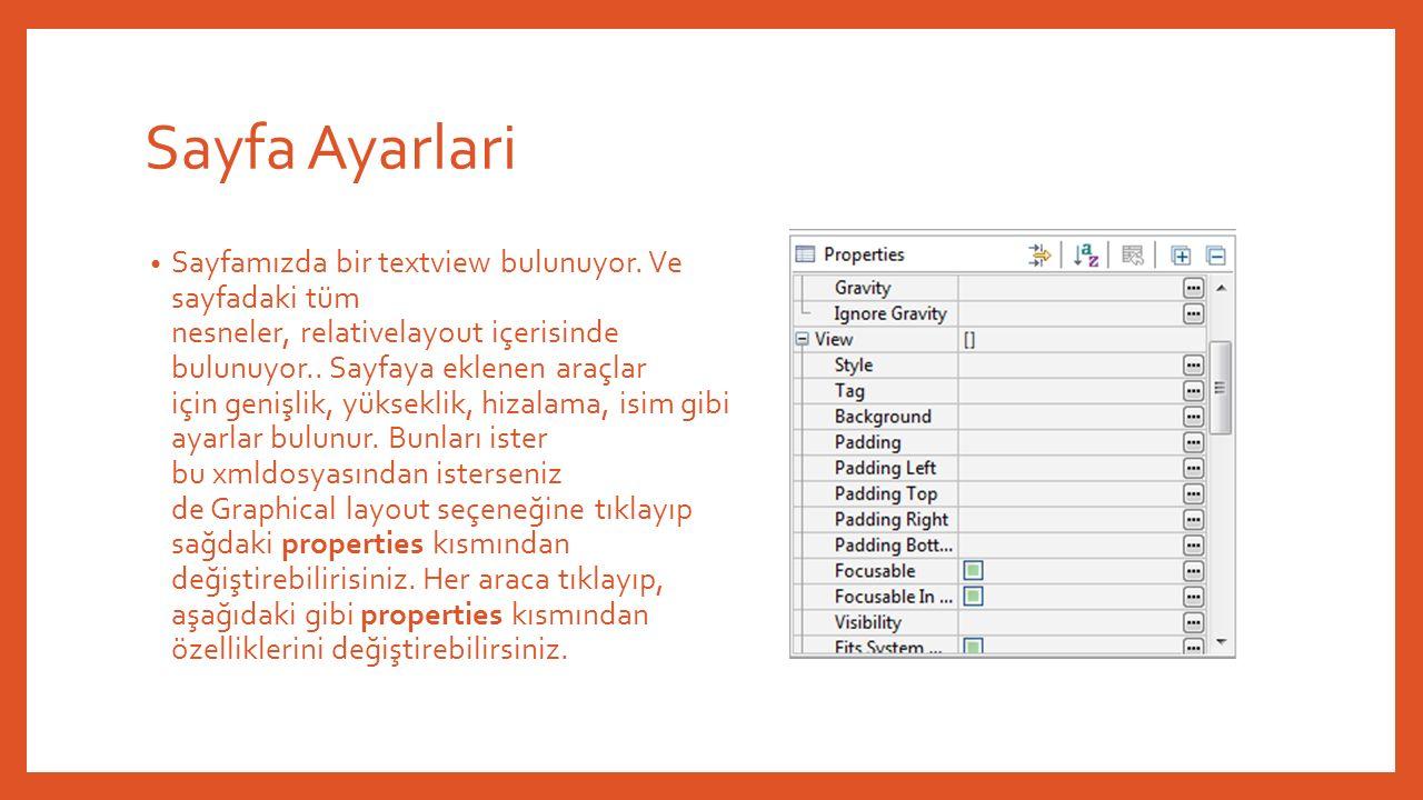 Sayfa Ayarlari Sayfamızda bir textview bulunuyor.