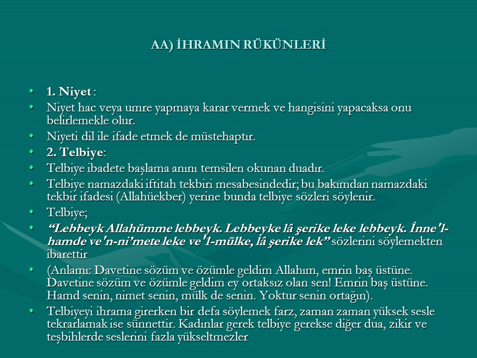 AA) İHRAMIN RÜKÜNLERİ 1.Niyet :1.