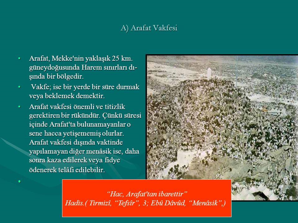 A) Arafat Vakfesi Arafat, Mekke nin yaklaşık 25 km.