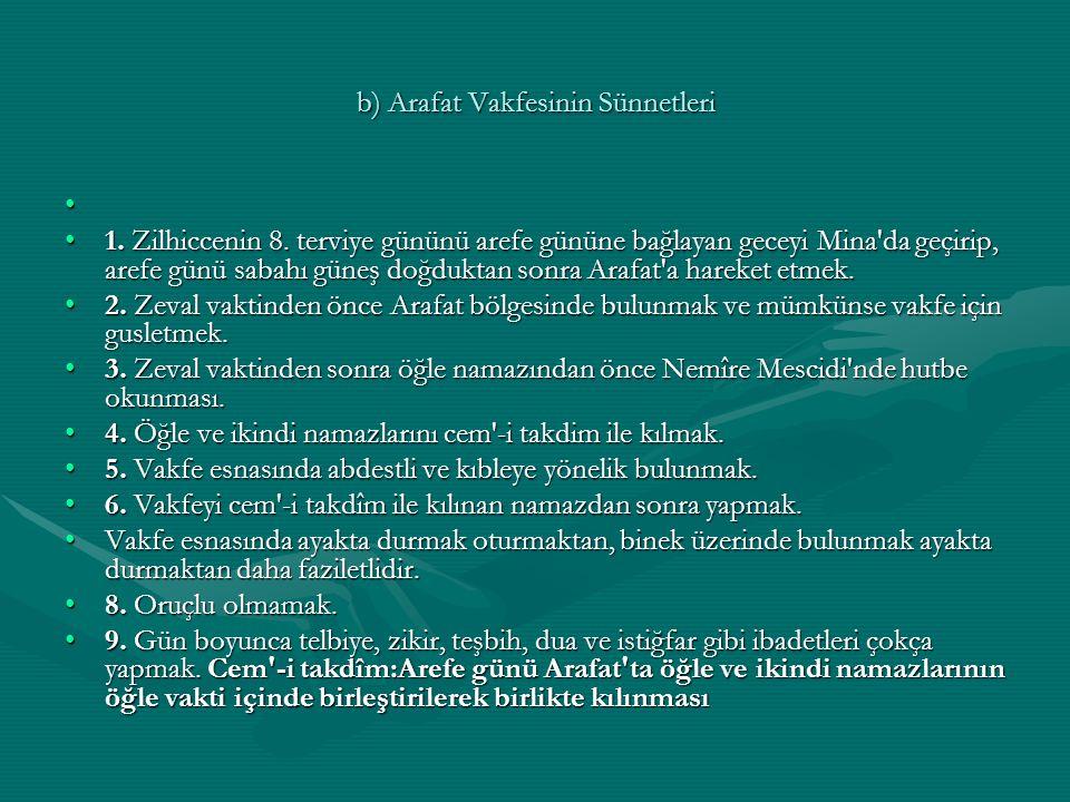 b) Arafat Vakfesinin Sünnetleri 1.Zilhiccenin 8.