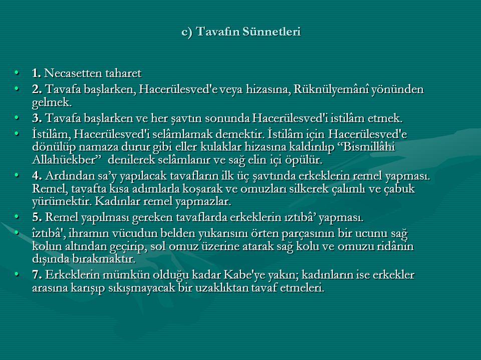 c) Tavafın Sünnetleri 1.Necasetten taharet1. Necasetten taharet 2.