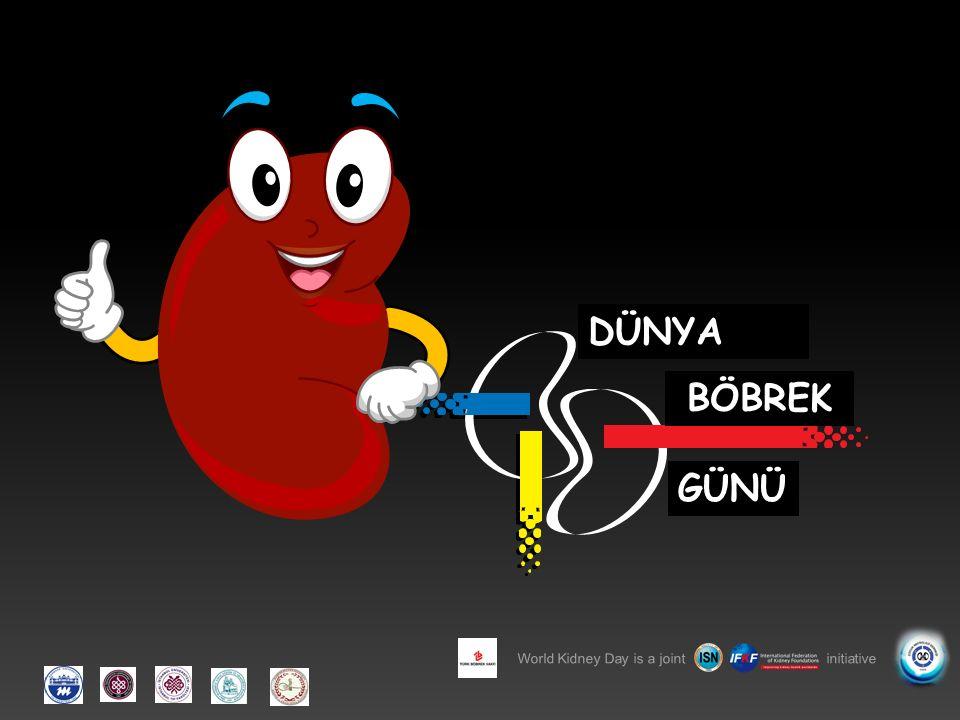 World Kidney Day is a joint initiative DÜNYA BÖBREK GÜNÜ