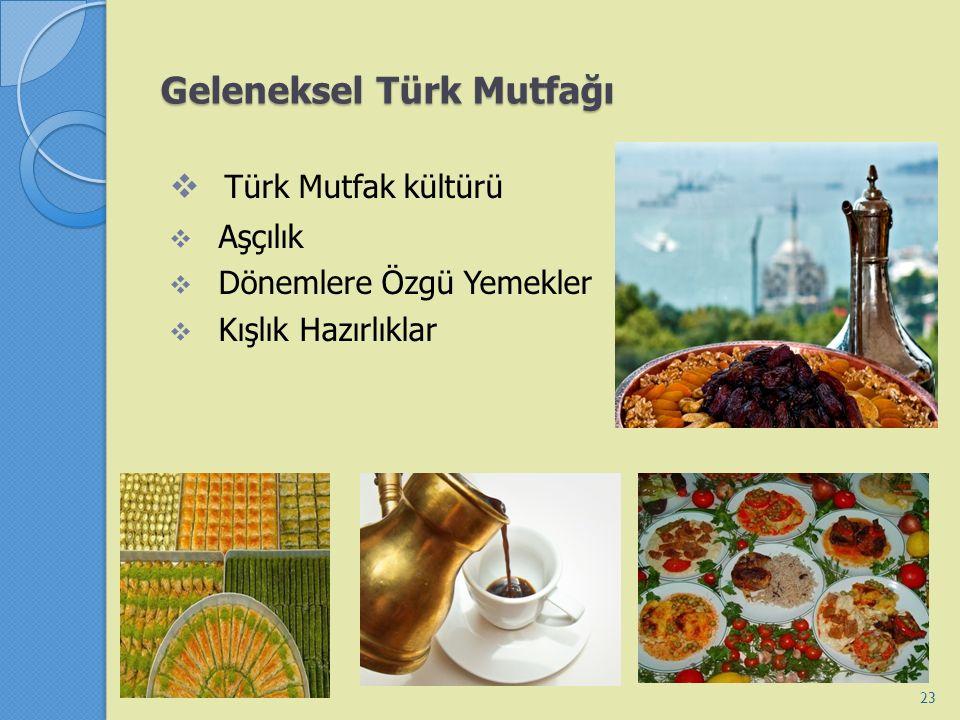 Geleneksel Türk Mutfağı  Türk Mutfak kültürü  Aşçılık  Dönemlere Özgü Yemekler  Kışlık Hazırlıklar 23