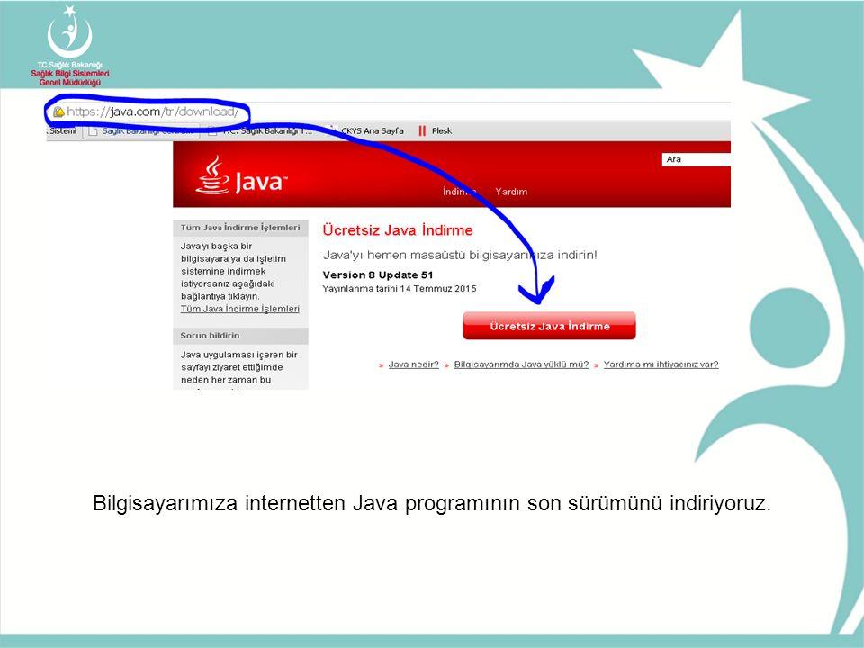 Bilgisayarımıza internetten Java programının son sürümünü indiriyoruz.