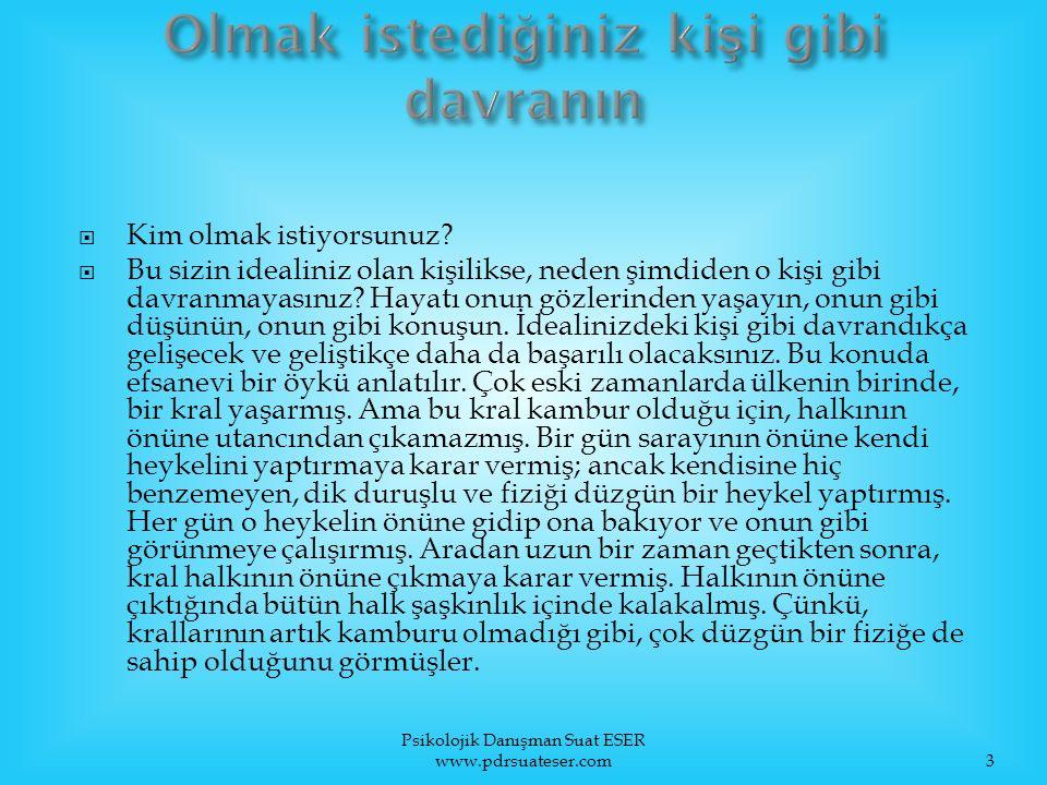 Psikolojik Danışman Suat ESER www.pdrsuateser.com14