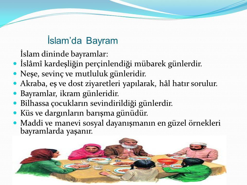 İslam'da Bayram İslam dininde bayramlar: İslâmî kardeşliğin perçinlendiği mübarek günlerdir.