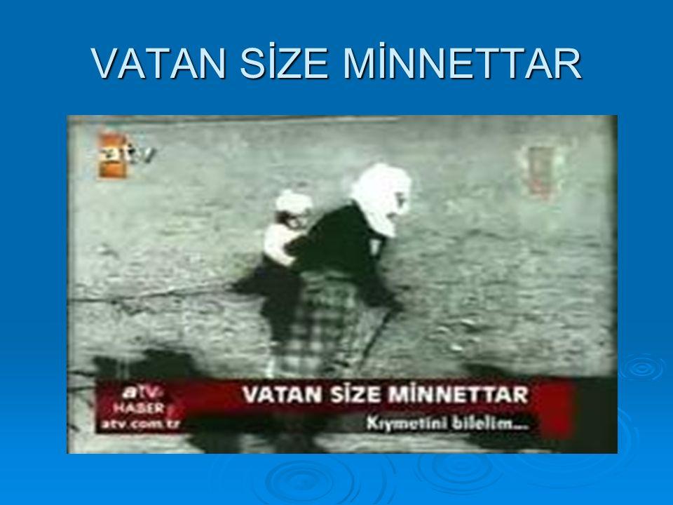 VATAN SİZE MİNNETTAR