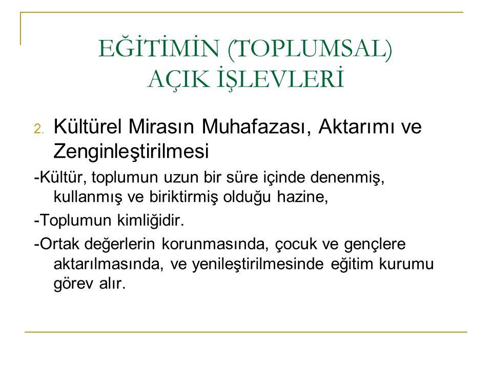 EĞİTİMİN (TOPLUMSAL) AÇIK İŞLEVLERİ 2.