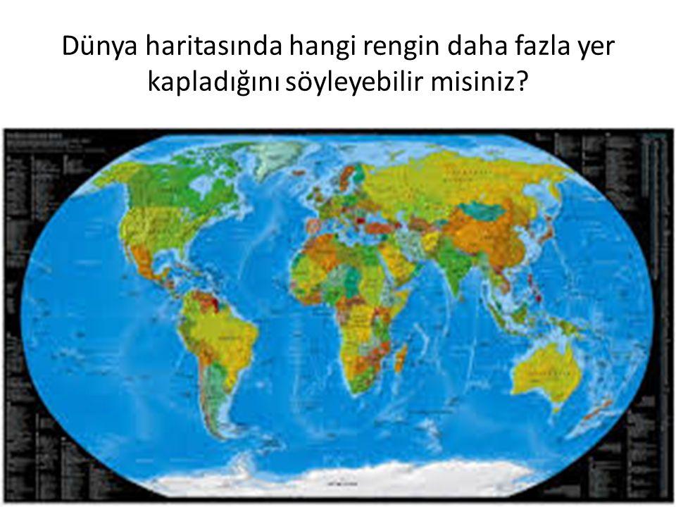 Dünya haritasında hangi rengin daha fazla yer kapladığını söyleyebilir misiniz?