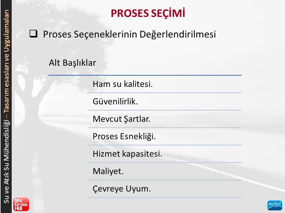 PROSES SEÇİMİ  Proses Seçeneklerinin Değerlendirilmesi Ham su kalitesi.