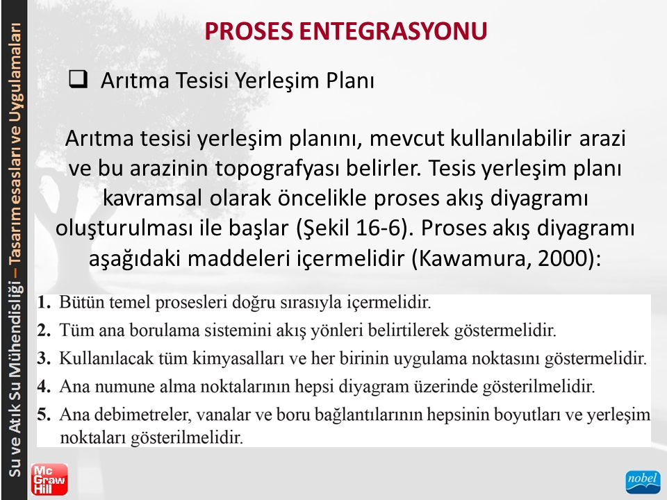PROSES ENTEGRASYONU  Arıtma Tesisi Yerleşim Planı Arıtma tesisi yerleşim planını, mevcut kullanılabilir arazi ve bu arazinin topografyası belirler.
