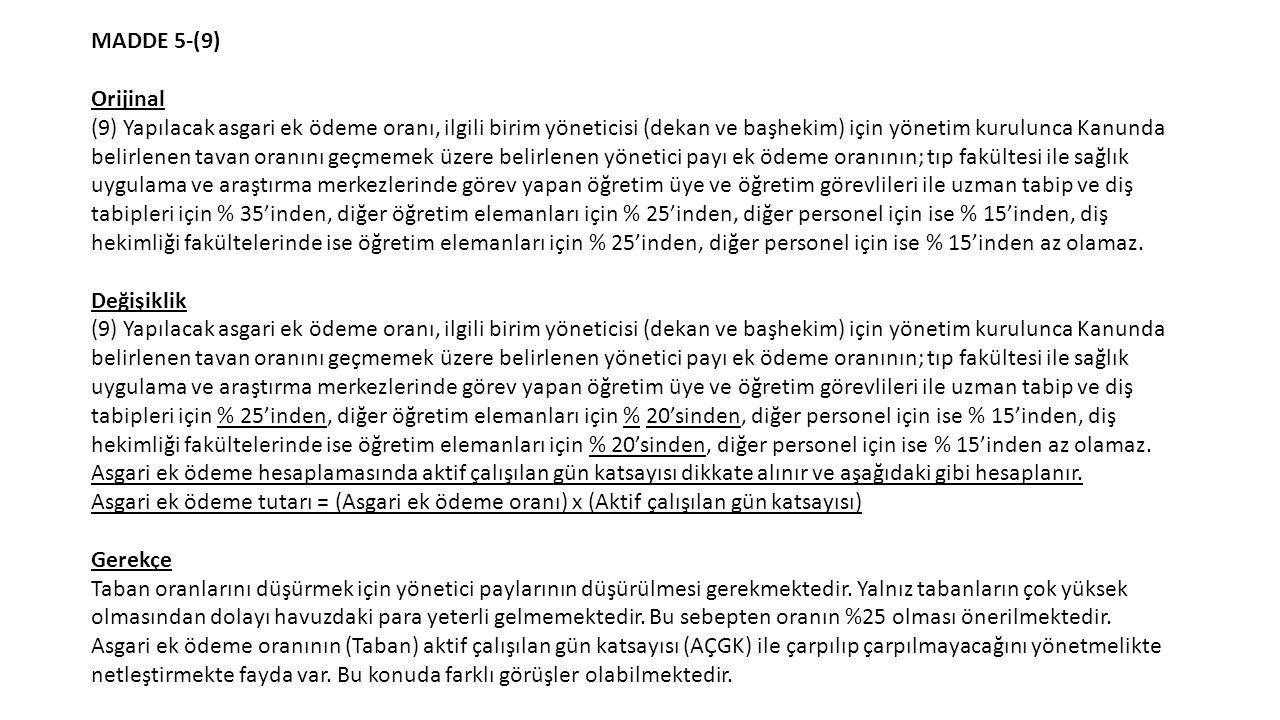 MADDE 5-(9) Orijinal (9) Yapılacak asgari ek ödeme oranı, ilgili birim yöneticisi (dekan ve başhekim) için yönetim kurulunca Kanunda belirlenen tavan