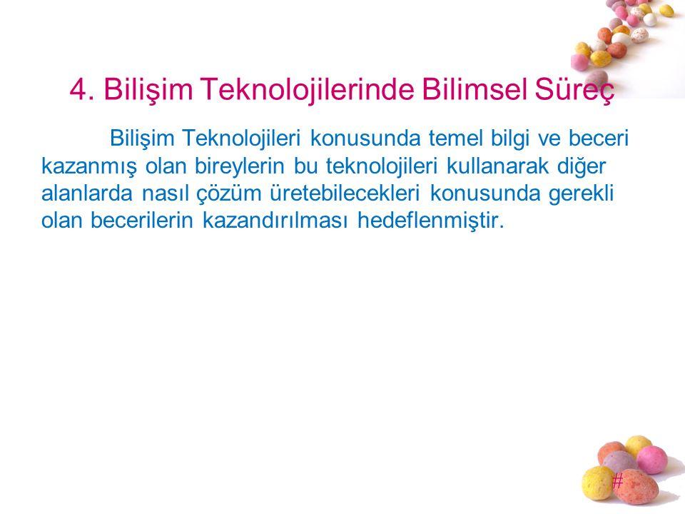# 4. Bilişim Teknolojilerinde Bilimsel Süreç Bilişim Teknolojileri konusunda temel bilgi ve beceri kazanmış olan bireylerin bu teknolojileri kullanara