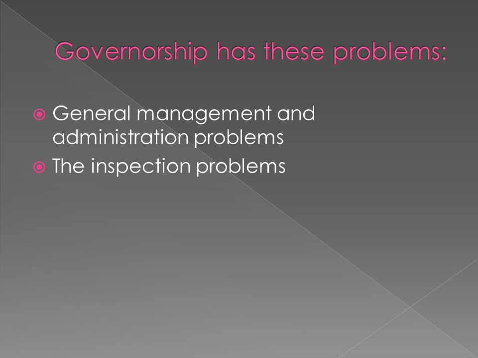  General management and administration problems  The inspection problems
