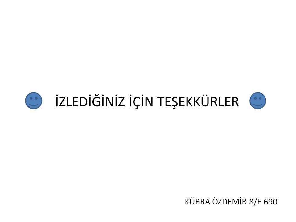İZLEDİĞİNİZ İÇİN TEŞEKKÜRLER KÜBRA ÖZDEMİR 8/E 690