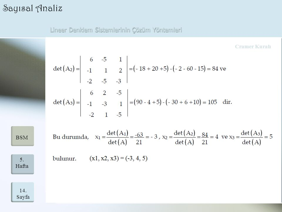 Lineer Denklem Sistemlerinin Çözüm Yöntemleri 14. Sayfa 5. Hafta BSM Sayısal Analiz Cramer Kuralı