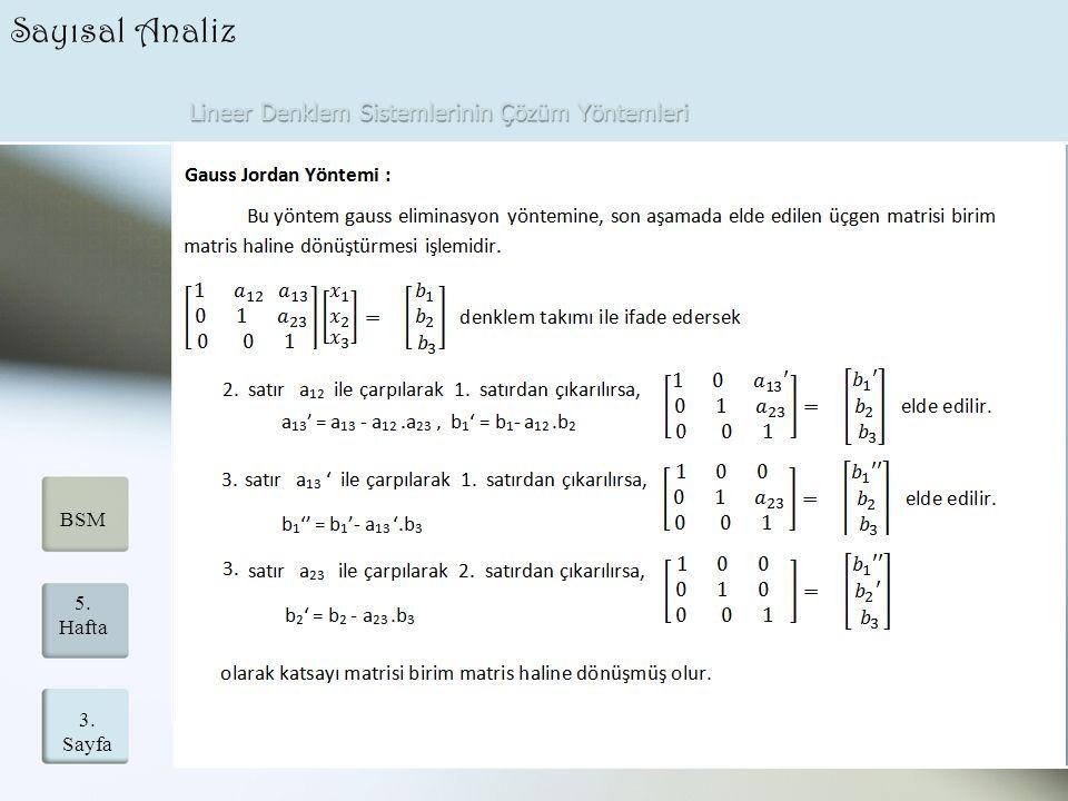 Lineer Denklem Sistemlerinin Çözüm Yöntemleri 3. Sayfa 5. Hafta BSM Sayısal Analiz