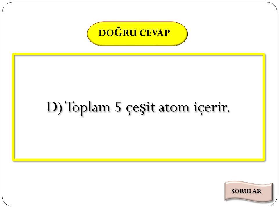 SÜRE DO Ğ RU CEVAP X maddesinin modeli ş ekildeki gibidir. X maddesi için a ş a ğ ıdaki ifadelerden hangisi yanlı ş tır? SORU Süre Bitti 0001020304050
