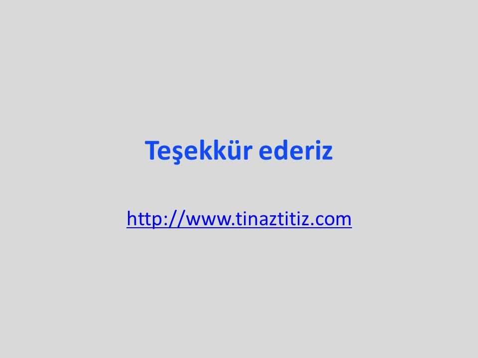 Teşekkür ederiz http://www.tinaztitiz.com Ocak 2016© Copyright SMUH®, 201610