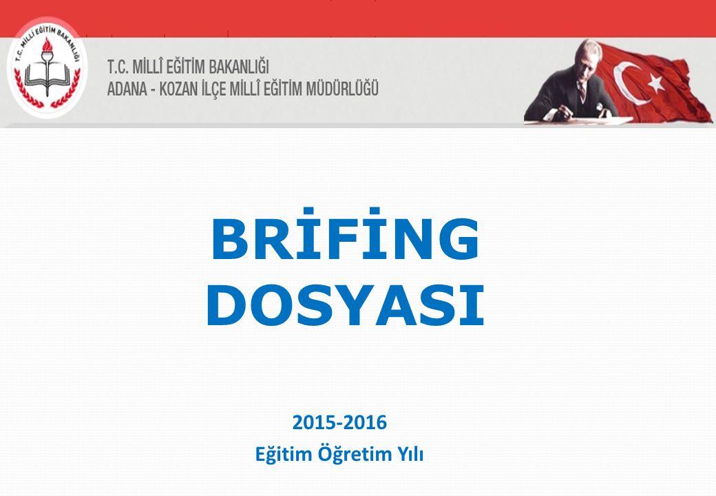 BRİFİNG DOSYASI 2015-2016 Eğitim Öğretim Yılı