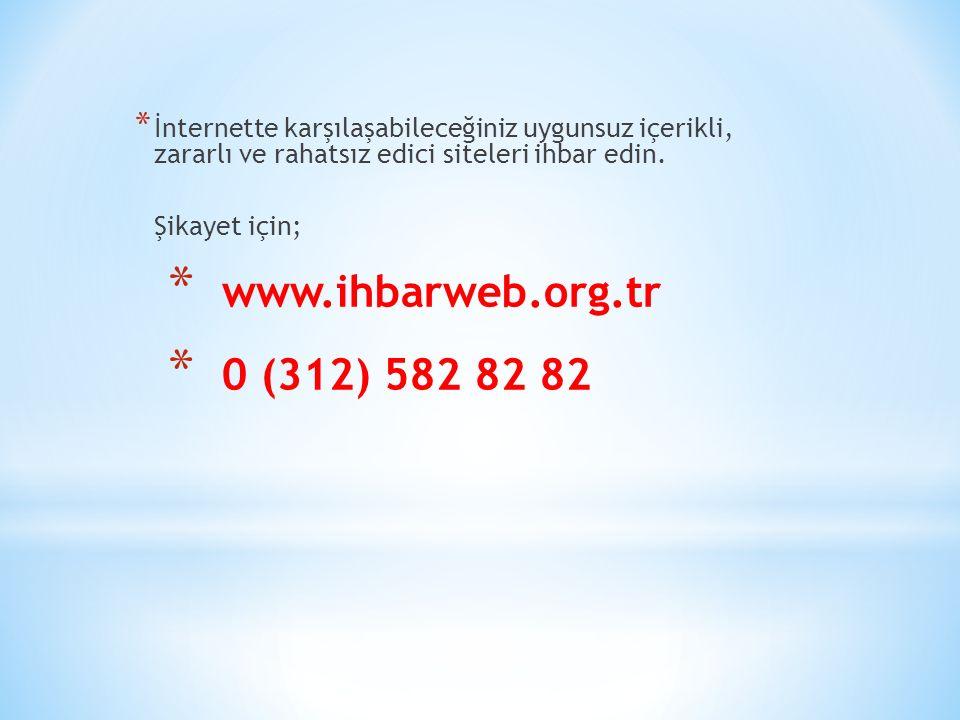 * İnternette karşılaşabileceğiniz uygunsuz içerikli, zararlı ve rahatsız edici siteleri ihbar edin.