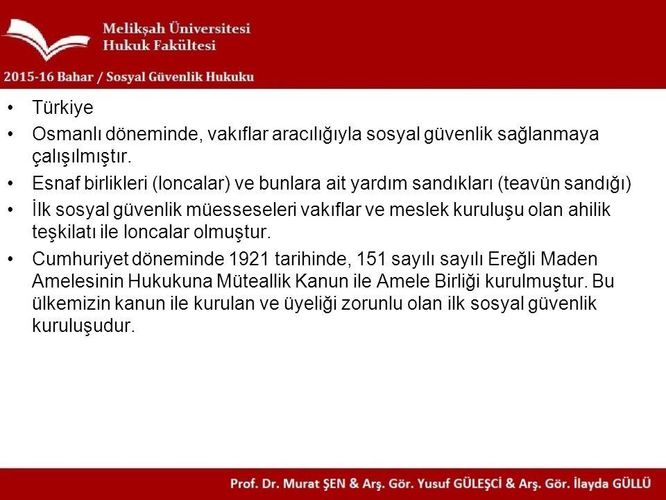 Türkiye Osmanlı döneminde, vakıflar aracılığıyla sosyal güvenlik sağlanmaya çalışılmıştır. Esnaf birlikleri (loncalar) ve bunlara ait yardım sandıklar