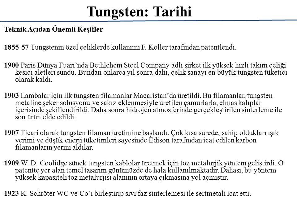 Tungsten: Üretimi Wolframite (Fe,Mn)WO 4 Wolframite demir ve mangan tungstat mineralidir.