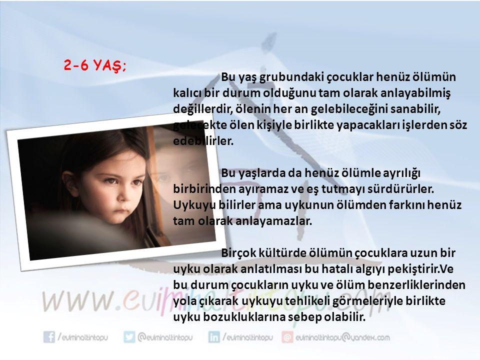 6-11 YAŞ; Bu yaş döneminde çocuk geçmiş, şimdi ve gelecekle ilgili olarak zaman kavramını öğrenmiş ve kendi yaşamıyla ilişkilendirmeye başlamıştır.