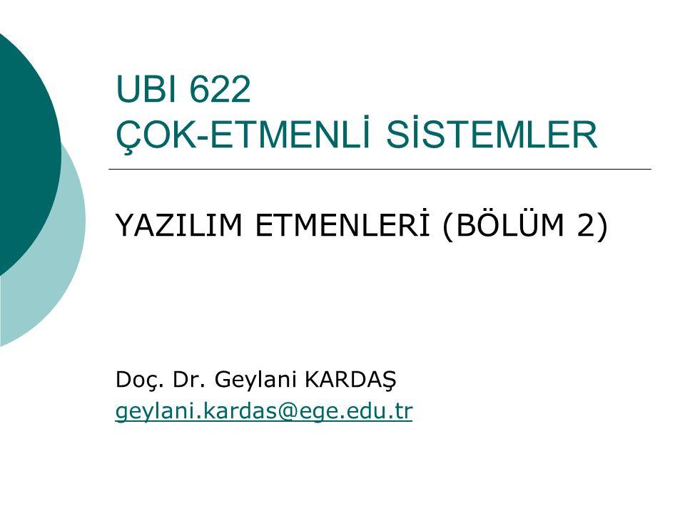 UBI 622 ÇOK-ETMENLİ SİSTEMLER YAZILIM ETMENLERİ (BÖLÜM 2) Doç.