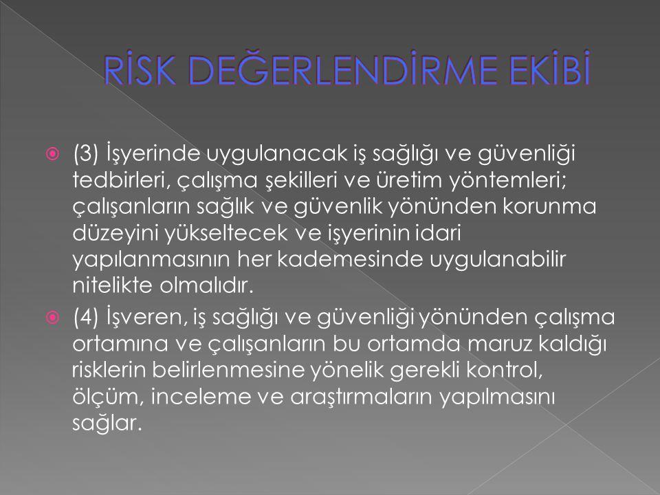  (3) İşyerinde uygulanacak iş sağlığı ve güvenliği tedbirleri, çalışma şekilleri ve üretim yöntemleri; çalışanların sağlık ve güvenlik yönünden korun