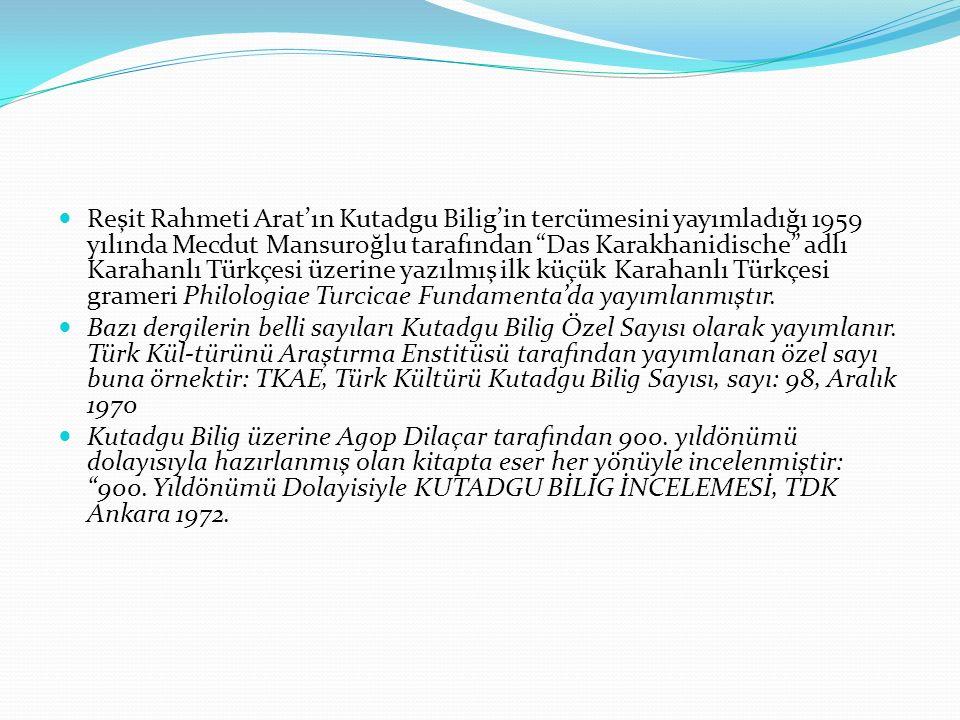 """Reşit Rahmeti Arat'ın Kutadgu Bilig'in tercümesini yayımladığı 1959 yılında Mecdut Mansuroğlu tarafından """"Das Karakhanidische"""" adlı Karahanlı Türkçesi"""