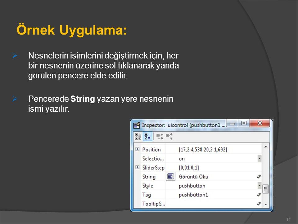 Örnek Uygulama:  Nesnelerin isimlerini değiştirmek için, her bir nesnenin üzerine sol tıklanarak yanda görülen pencere elde edilir.