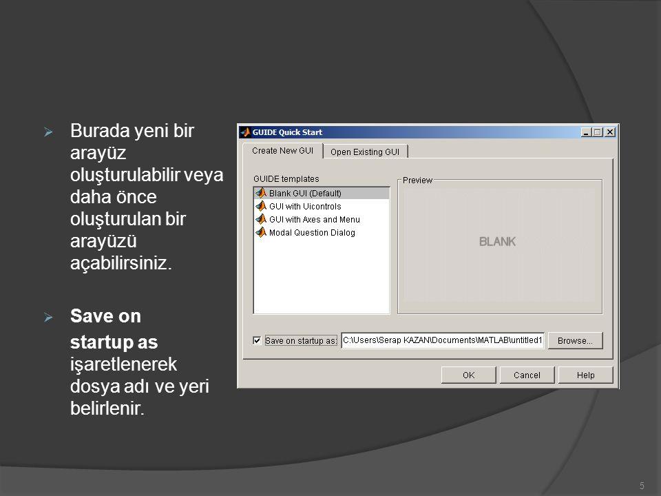 Örnek Uygulama:  Görüntüyü göstermek için iki axes,  Görüntü okuma, çıkış ve uygulama işlevleri için 3 tane push button,  Bir tane Popup menu 6