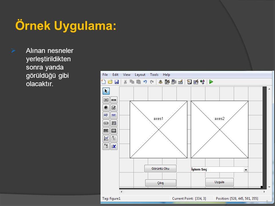 Örnek Uygulama:  Her bir nesnenin üzerinde sağ tıklanarak açılan pencereden View Callbacks  Callback komutu çalıştırılır.
