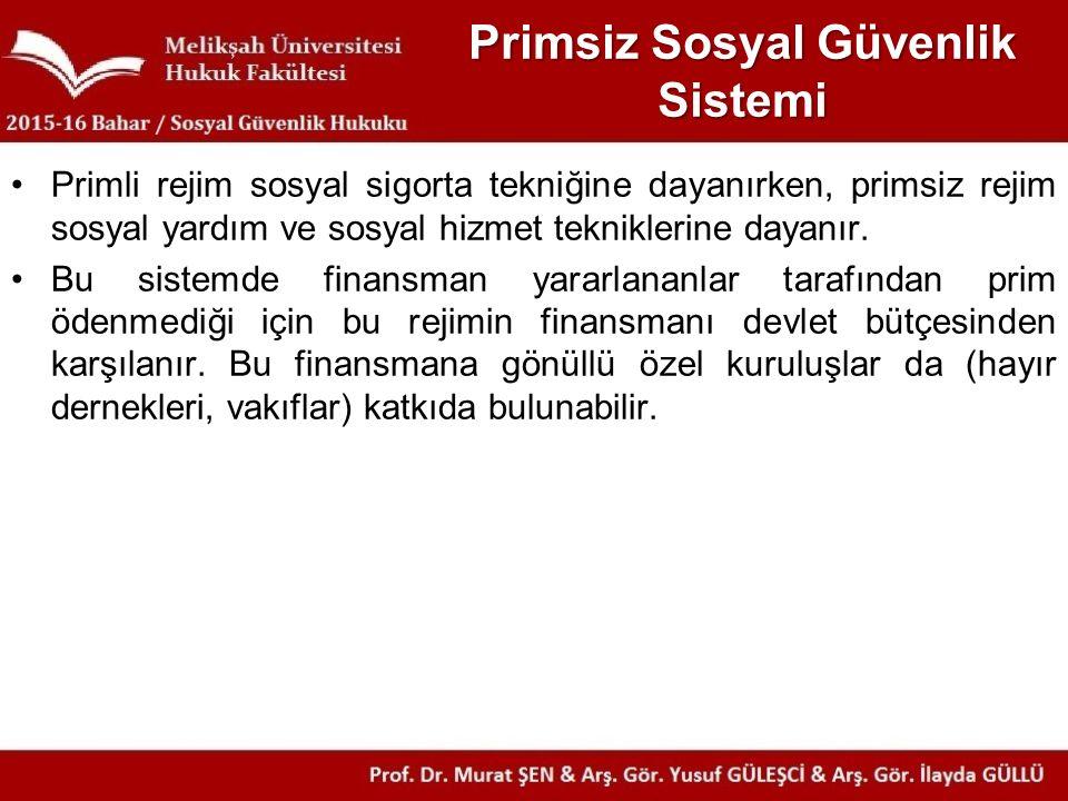 Tasarılar ve Kanunlar 1.Primsiz Ödemeler Kanunu Tasarı Taslağı (2004) 2.Sosyal Yardımlar ve Primsiz Ödemeler Kanunu Tasarısı Taslağı (2005) 3.Sosyal Hizmetler ve Yardımlar Kanun Tasarısı 4.5502 s.