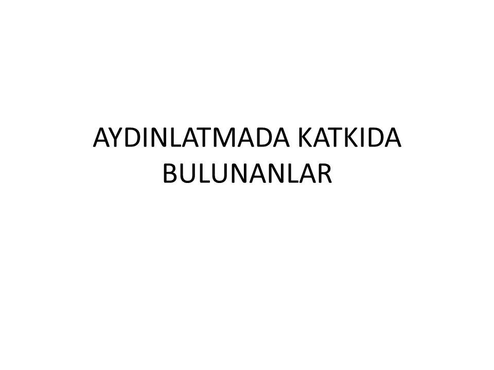 AYDINLATMADA KATKIDA BULUNANLAR