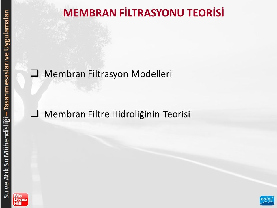 MEMBRAN FİLTRASYONU TEORİSİ  Membran Filtrasyon Modelleri  Membran Filtre Hidroliğinin Teorisi
