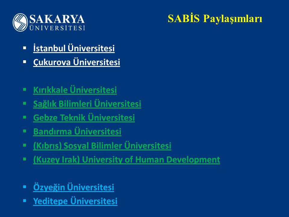 SABİS Paylaşımları  İstanbul Üniversitesi  Çukurova Üniversitesi  Kırıkkale Üniversitesi  Sağlık Bilimleri Üniversitesi  Gebze Teknik Üniversites