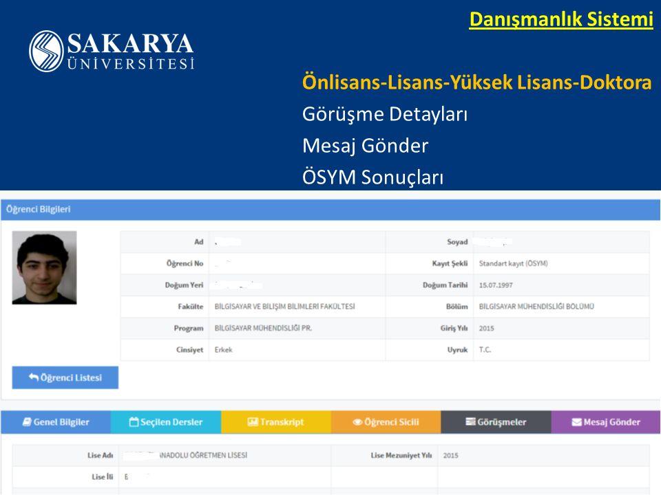 www.sakarya.edu.tr Danışmanlık Sistemi Önlisans-Lisans-Yüksek Lisans-Doktora Görüşme Detayları Mesaj Gönder ÖSYM Sonuçları