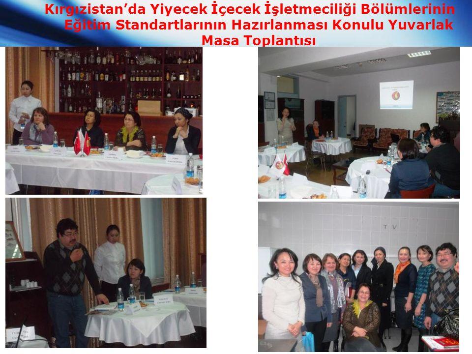 Kırgızistan'da Yiyecek İçecek İşletmeciliği Bölümlerinin Eğitim Standartlarının Hazırlanması Konulu Yuvarlak Masa Toplantısı