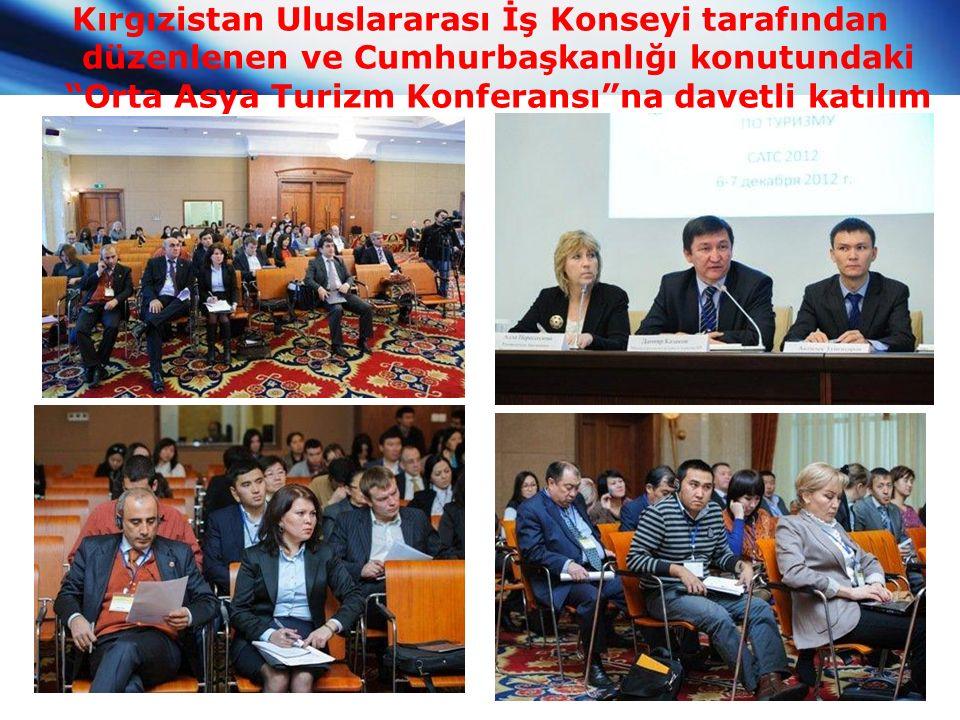 Kırgızistan Uluslararası İş Konseyi tarafından düzenlenen ve Cumhurbaşkanlığı konutundaki Orta Asya Turizm Konferansı na davetli katılım