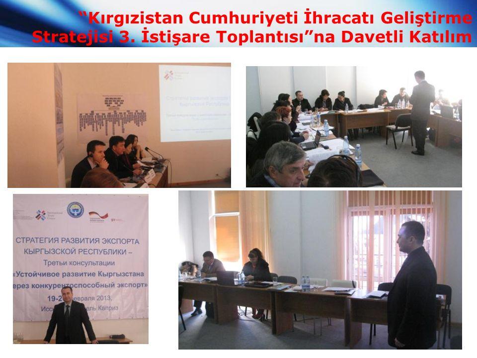 Kırgızistan Cumhuriyeti İhracatı Geliştirme Stratejisi 3. İstişare Toplantısı na Davetli Katılım