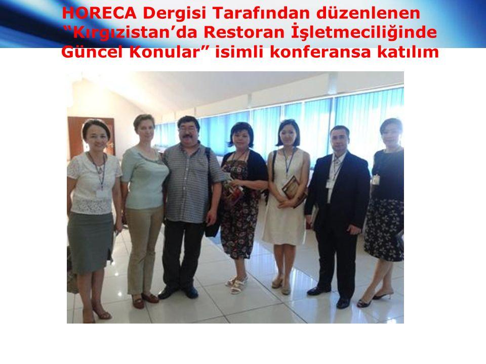 HORECA Dergisi Tarafından düzenlenen Kırgızistan'da Restoran İşletmeciliğinde Güncel Konular isimli konferansa katılım