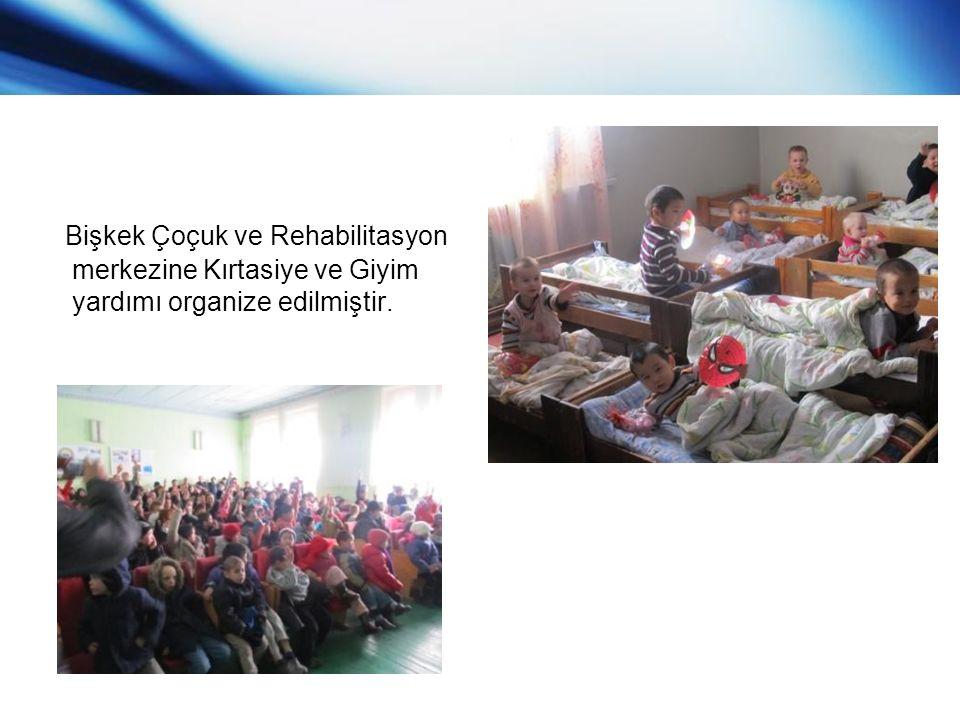 Bişkek Çoçuk ve Rehabilitasyon merkezine Kırtasiye ve Giyim yardımı organize edilmiştir.