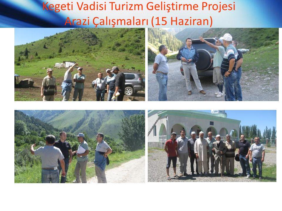 Kegeti Vadisi Turizm Geliştirme Projesi Arazi Çalışmaları (15 Haziran)