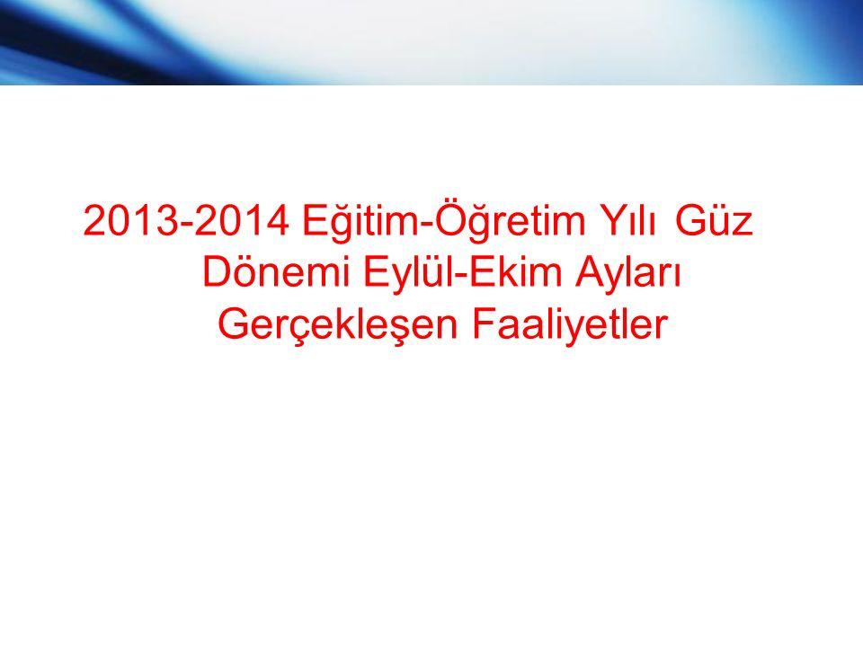 2013-2014 Eğitim-Öğretim Yılı Güz Dönemi Eylül-Ekim Ayları Gerçekleşen Faaliyetler