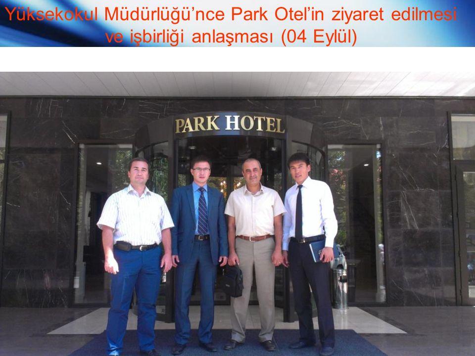 Yüksekokul Müdürlüğü'nce Park Otel'in ziyaret edilmesi ve işbirliği anlaşması (04 Eylül)