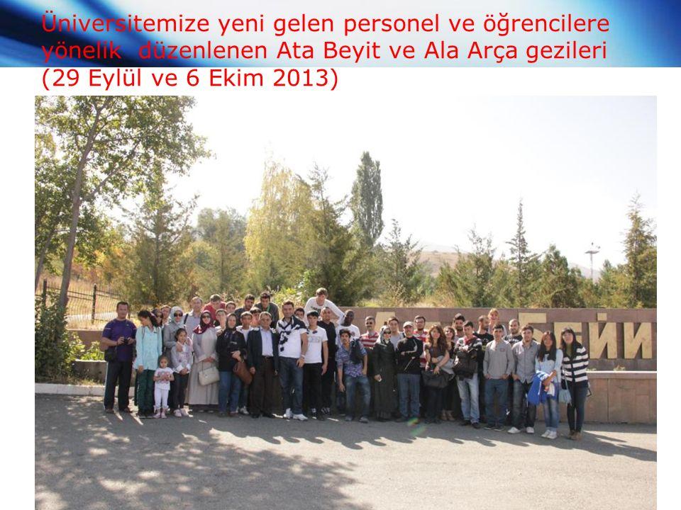 Üniversitemize yeni gelen personel ve öğrencilere yönelik düzenlenen Ata Beyit ve Ala Arça gezileri (29 Eylül ve 6 Ekim 2013)